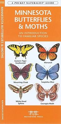 Minnesota Butterflies & Moths: A Folding Pocket Guide to Familiar Species (A Pocket Naturalist Guide), Kavanagh, James; Press, Waterford