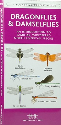 Dragonflies & Damselflies: A Folding Pocket Guide to Familiar Widespread, North American Species (A Pocket Naturalist Guide), Kavanagh, James; Press, Waterford