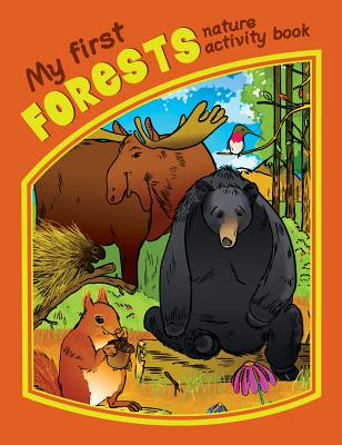 My First Forests Nature Activity Book (Nature Activity Book Series), Kavanagh, James; Press, Waterford
