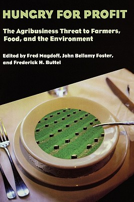 Image for Hungry for Profit: The Agribusiness Threat to Farmers, Food, and the Environment