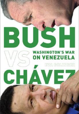 Image for Bush Versus Chvez: Washingtons War on Venezuela
