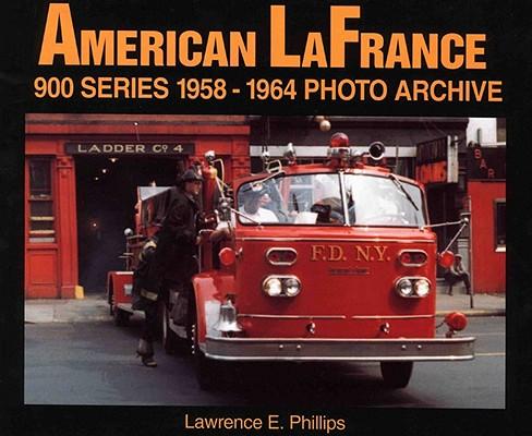 American LaFrance 900 Series 1958-1964 Photo Archive, Phillips, L