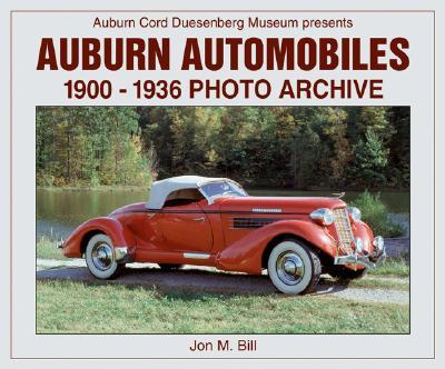 Auburn Automobiles: 1900-1936 Photo Archive, Bill, Jon M.