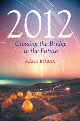 2012: Crossing the Bridge to the Future, Borax, Mark