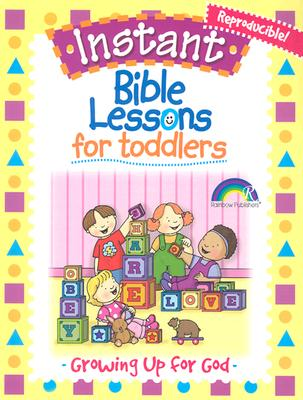 Image for Instant Bible Lesson For Toddlers--growing Up For God (instant Bible Lessons)