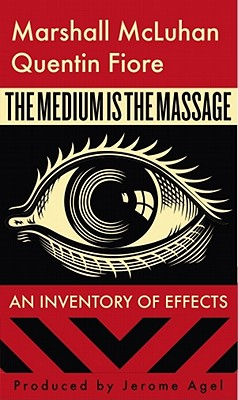 The Medium is the Massage, McLuhan, Marshall; Fiore, Quentin