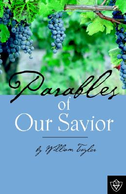Parables Of Our Savior, Taylor, William M.