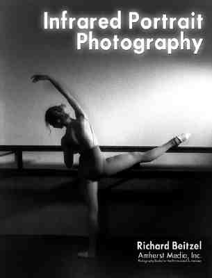 Infrared Portrait Photography, Beitzel, Richard