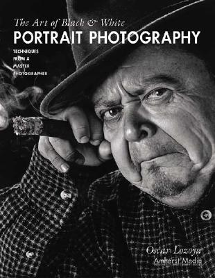 Image for The Art of Black & White Portrait Photography: Techniques from a Master Photographer