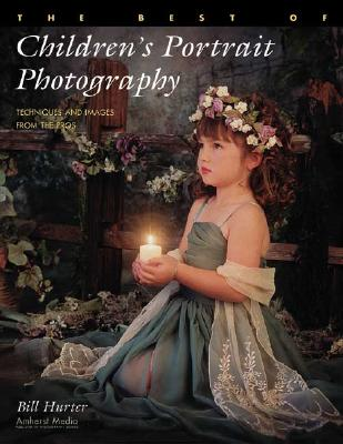 Image for The Best of Children's Portrait Photography: Techniques and Images from the Pros