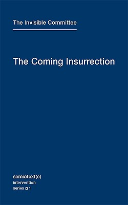 Image for The Coming Insurrection (Semiotext(e) / Intervention Series)