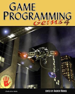 Game Programming Gems 4 (Game Programming Gems Series) (v. 4), Kirmse, Andrew