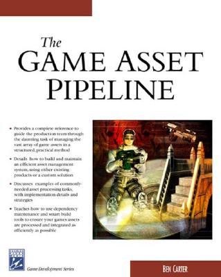 The Game Asset Pipeline (Charles River Media Game Development), Carter, Ben