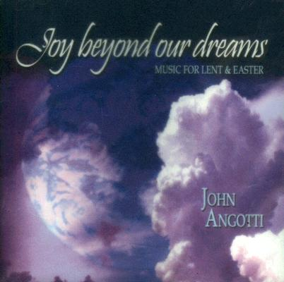 Image for Joy Beyond Our Dreams: Music for Lent & Easter