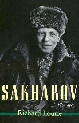 Sakharov: A Biography, Lourie, Richard