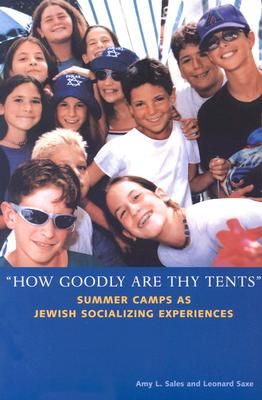 """Image for """"How Goodly Are Thy Tents"""": Summer Camps as Jewish Socializing Experiences (Brandeis Series in American Jewish History, Culture, and Life)"""