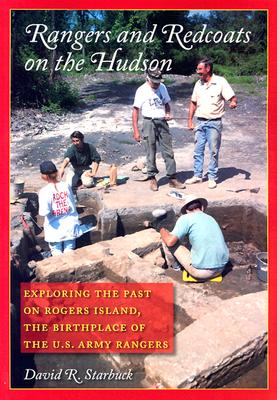 Image for Rangers and Redcoats on the Hudson: Exploring the Past on Rogers Island. Includes the Complete Rogers Rules of Ranging.