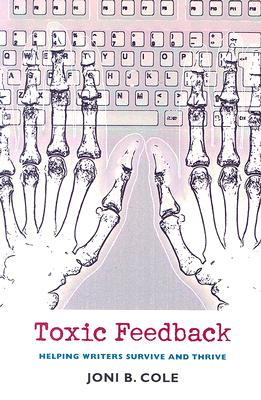 Image for Toxic Feedback : Helping Writers Survive And Thrive