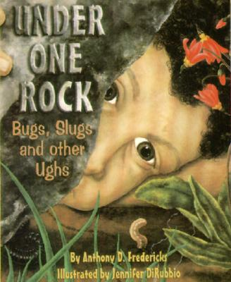 Image for Under One Rock: Bugs, Slugs & Other Ughs