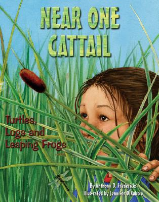 Image for Near One Cattail: Turtles, Logs And Leaping Frogs (Sharing Nature with Children Book) (Sharing Nature with Children Books)