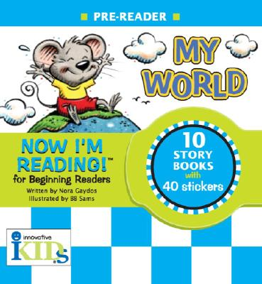 Now I'm Reading! Pre-Reader: My World, Nora Gaydos; BB Sams (Illustrator)