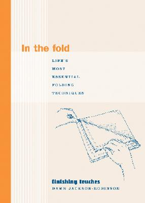 Image for In the Fold: Life's Most Essential Folding Techniques (Finishing Touches Series)
