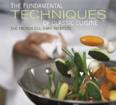 Fundamental Techniques of Classic Cuisine, French Culinary Institute