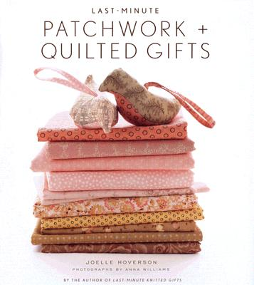 Image for Last-Minute Patchwork and Quilted Gifts