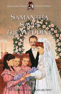 Image for Samantha Saves the Wedding (The American Girls Short Stories)