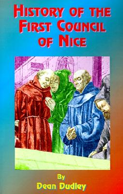 Image for History of the First Council of Nice: A World's Christian Convention, A.D. 325: With a Life of Constantine.