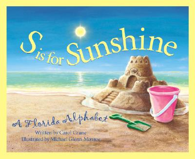 S Is for Sunshine : A Florida Alphabet, Crane, Carol