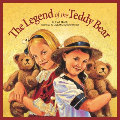 Image for The Legend of the Teddy Bear (Myths, Legends, Fairy and Folktales)