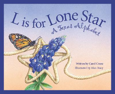 Image for L Is for Lone Star: A Texas Alphabet (Alphabet Series)