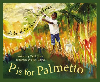 P Is for Palmetto: A South Carolina Alphabet, Crane, Carol