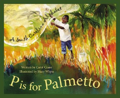 P IS FOR PALMETTO: A SOUTH CAROLINA ALPHABET, CRANE, CAROL