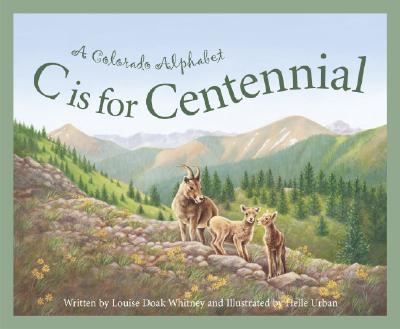 C Is for Centennial: A Colorado Alphabet, Whitney, Louise Doak