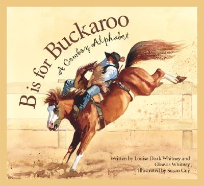 Image for B is for Buckaroo: A Cowboy Alphabet