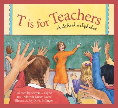 T Is For Teacher: A School Alphabet, Layne, Stephen;  Layne, Deborah