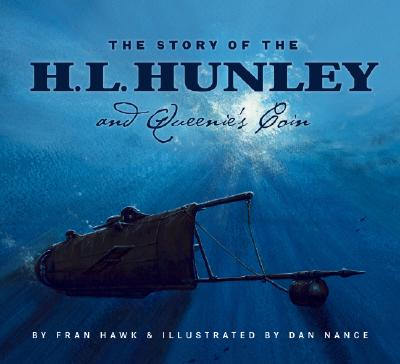 STORY OF THE H.L. HUNLEY AND QUEENIE'S COIN, HAWK, FRAN