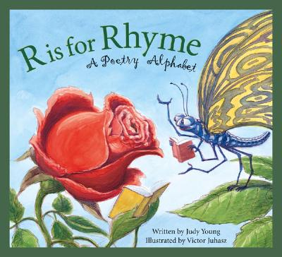 R Is for Rhyme: A Poetry Alphabet, Young, Judy