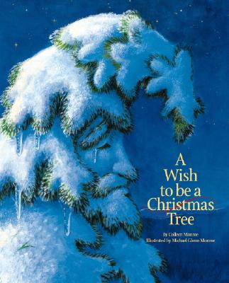 Image for A Wish to Be A Christmas Tree (Holiday)