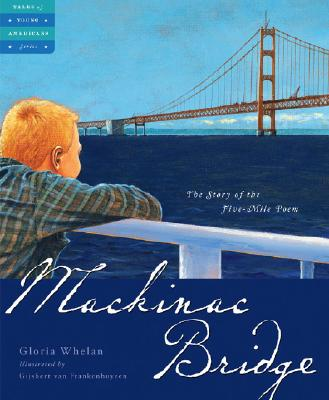 Mackinac Bridge: The Story of the Five-Mile Poem (Tales of Young Americans), Gloria Whelan