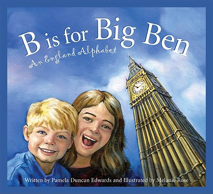 Image for B Is for Big Ben: An England Alphabet (Discover the World)