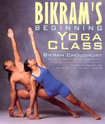 Bikram's Beginning Yoga Class, Choudhury, Bikram;  Bonnie Jones