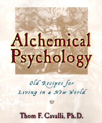 Image for Alchemical Psychology: Old Recipes for Living in a New World