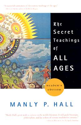 The Secret Teachings of All Ages (Reader's Edition), Hall, Manly P.