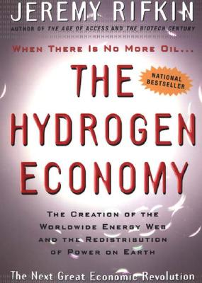 Image for Hydrogen Economy : The Creation of the Worldwide Energy Web and the Redistribution of Power on Earth