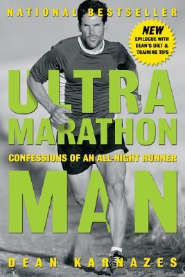 Ultramarathon Man: Confessions of an All-Night Runner, Dean Karnazes