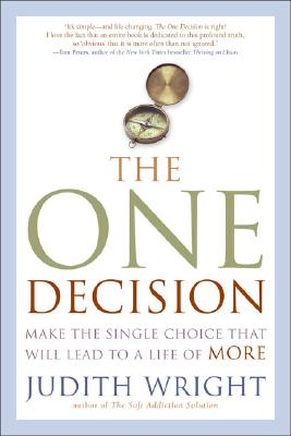 Image for One Decision: Make the Single Choice That Will Lead to a Life of More