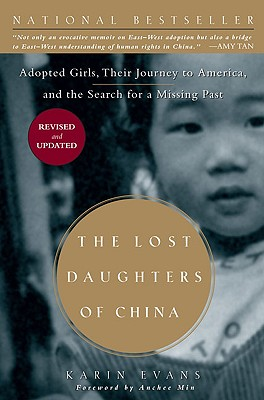 The Lost Daughters of China: Adopted Girls, Their Journey to America, and the Search fora Missing Past, Evans, Karin